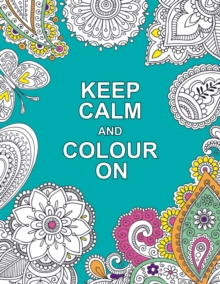 Keep Calm and Colour on, Paperback