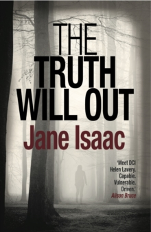 The Truth Will Out: Shocking. Page-Turning. Crime Thriller with DCI Helen Lavery, Paperback