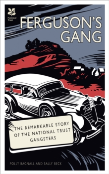 Ferguson's Gang : The Remarkable Story of the National Trust Gangsters, Hardback