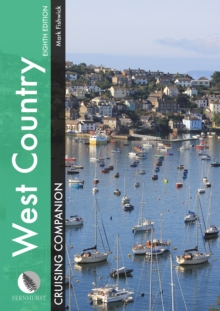 West Country Cruising Companion : A Yachtsman's Pilot and Cruising Guide to Ports and Harbours from Portland Bill to Padstow, Hardback