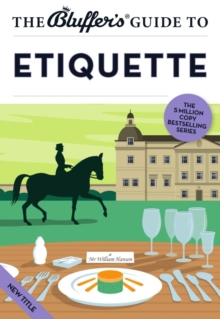 The Bluffer's Guide to Etiquette, Paperback