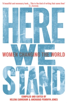 Here We Stand : Women Changing the World, Paperback