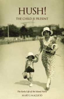'Hush! the Child is Present' : The Autobiography of a Child. 1932-1953., Paperback