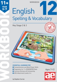 11+ Spelling and Vocabulary Workbook 12 : Advanced Level, Paperback