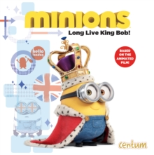 Minions: Long Live King Bob, Hardback Book