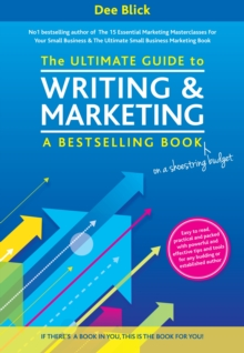 The Ultimate Guide to Writing and Marketing a Bestselling Book - on a Shoestring Budget, Paperback