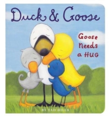 Duck and Goose: Goose Needs a Hug, Board book