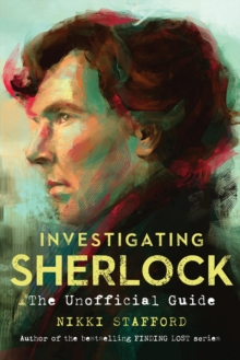 Investigating Sherlock : The Unofficial Guide, Paperback