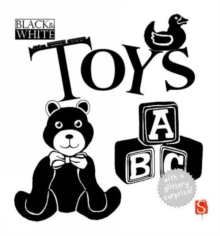 Black & White: Toys, Board book Book