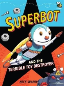 Superbot and the Terrible Toy Destroyer, Paperback
