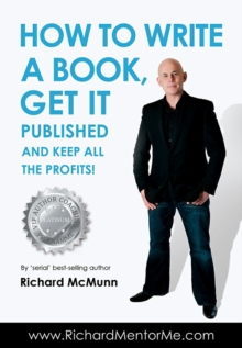 How to Write a Book, Get it Published and Keep All the Profits, Paperback Book