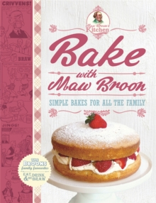 Bake with Maw Broon : Simple Bakes for All the Family, Hardback