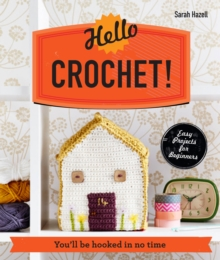 Hello Crochet! : You'll be Hooked in No Time, Paperback
