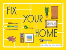 Fix Your Home : Turn Your Pad into a Palace, Hardback Book
