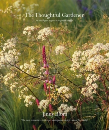 The Thoughtful Gardener : An Intelligent Approach to Garden Design, Hardback Book