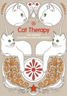Art Therapy: Cat Therapy : 100 Designs Colouring in and Relaxation, Hardback