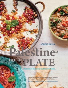 Palestine on a Plate : Memories from My Mother's Kitchen, Hardback