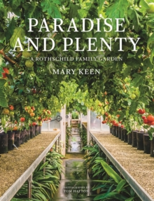 Paradise and Plenty : A Rothschild Family Garden, Hardback Book