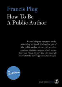 Francis Plug : How to be a Public Author, Paperback