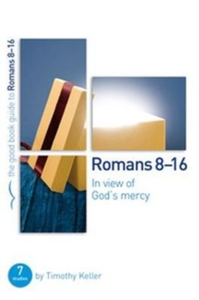 In View of God's Mercy : Romans 8-16, Paperback