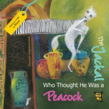 The Jackal Who Thought He Was a Peacock, Hardback Book