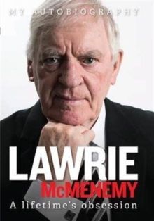 Lawrie McMenemy : A Lifetime's Obsession - My Autobiography, Hardback Book