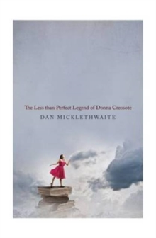 The Less Than Perfect Legend of Donna Creosote, Paperback