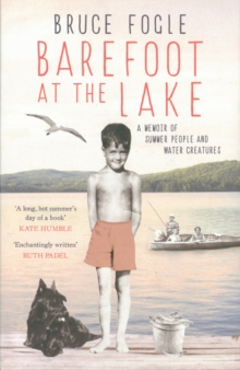 Barefoot at the Lake : A Memoir of Summer People and Water Creatures, Hardback Book