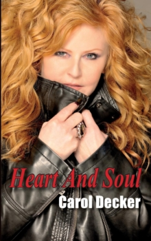 Heart and Soul: The Carol Decker Autobiography, Hardback Book