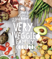 Very Veggie Family Cookbook : Delicious, Easy and Practical Vegetarian Recipes to Feed the Whole Family, Hardback Book