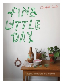 Fine Little Day : Ideas, Collections and Interiors, Paperback