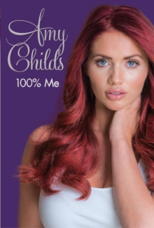 Amy Childs - 100% Me, Hardback