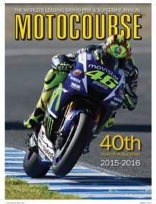 Motocourse 2015 : The World's Leading Grand Prix & Superbike Annual, Hardback Book