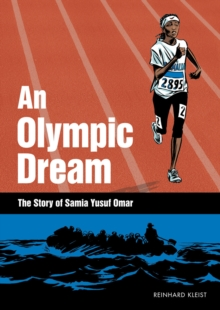 An Olympic Dream : The Story of Samia Yusuf Omar, Paperback / softback