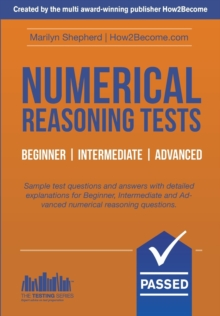 Numerical Reasoning Tests: Sample Beginner, Intermediate and Advanced Numerical Reasoning Test Questions and Answers, Paperback