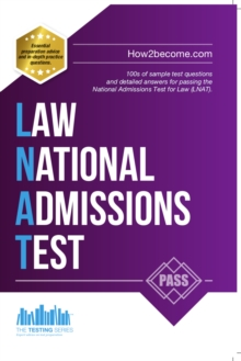 How to Pass the Law National Admissions Test (LNAT): 100s of Sample Questions and Answers for the National Admissions Test for Law, Paperback