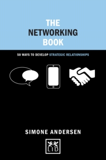 The Networking Book : 50 Ways to Develop Strategic Relationships, Hardback