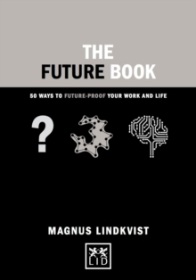 The Future Book : 50 Ways to Future-Proof Your Work and Life, Hardback