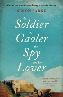 The Soldier, the Gaolor, the Spy and Her Lover, Paperback Book