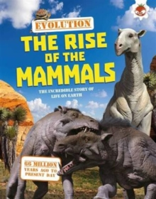 Evolution - The Rise of the Mammals, Paperback