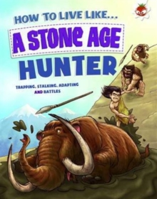 How to Live Like a Stone Age Hunter, Paperback