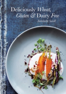 Deliciously Wheat, Gluten & Dairy Free, Paperback Book