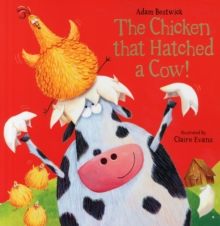 The Chicken That Hatched a Cow!, Paperback