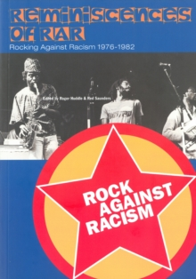Reminiscences of Rar : Rocking Against Racism 1976-1979, Paperback Book