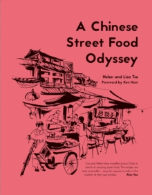 A Chinese Street Food Odyssey : Evocative Recipes for Classic Chinese Snacks, Hardback Book