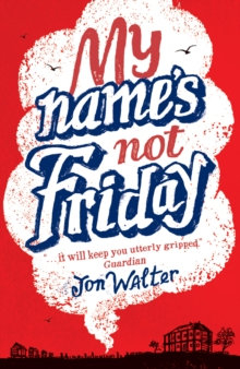 My Name's Not Friday, Paperback Book