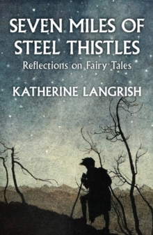 Seven Miles of Steel Thistles : Essays on Fairy Tales, Paperback Book