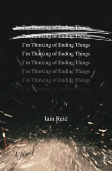 I'm Thinking of Ending Things, Paperback