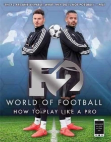 F2 World of Football : How to Play Like a Pro, Paperback Book