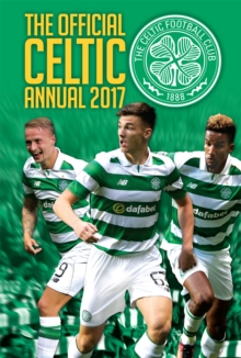 The Official Celtic Annual 2017, Hardback